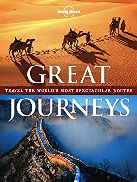 Great Journeys: Travel the World's Most Spectacular Routes 9781742205892