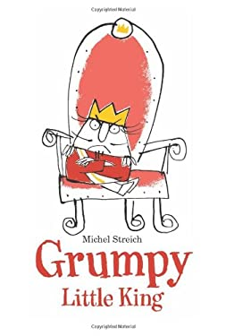 Grumpy Little King 9781742375724