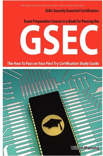 Gsec Giac Security Essential Certification Exam Preparation Course in a Book for Passing the Gsec Certified Exam - The How to Pass on Your First Try C 9781742442273