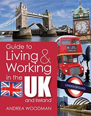 Guide to Living & Working in the UK and Ireland 9781741106053