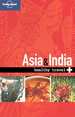 Healthy Travel: Asia & India 9781740591447
