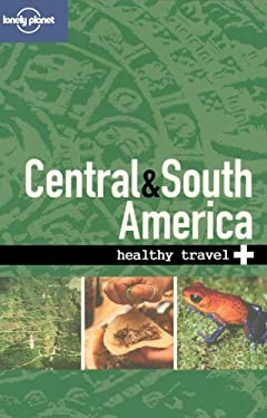 Healthy Travel: Central & South America 9781740591461