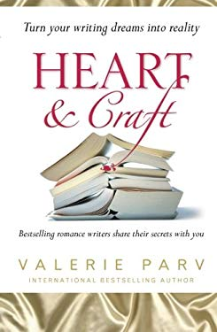 Heart & Craft: Bestselling Romance Writers Share Their Secrets with You 9781741757217