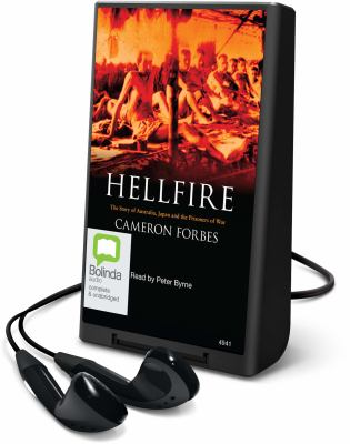 Hellfire: The Story of Australia, Japan and the Prisoners of War [With Earbuds] 9781742141756