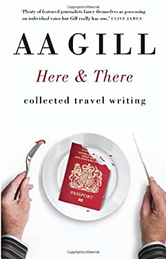 Here and There: Collected Travel Writing 9781742701622