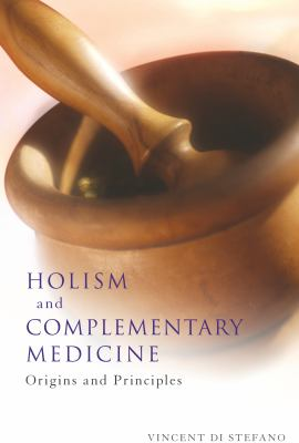Holism and Complementary Medicine: Origins and Principles 9781741148466