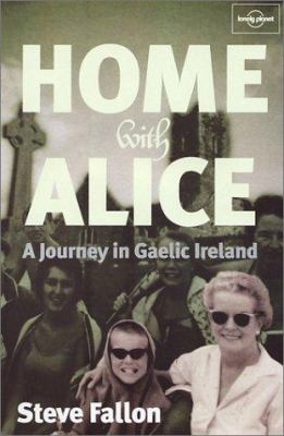 Home with Alice: A Journey in Gaelic Ireland