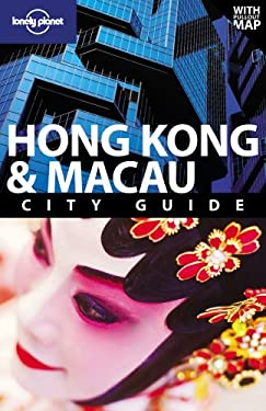 Lonely Planet Hong Kong & Macau City Guide [With Pull-Out Map] 9781741792256
