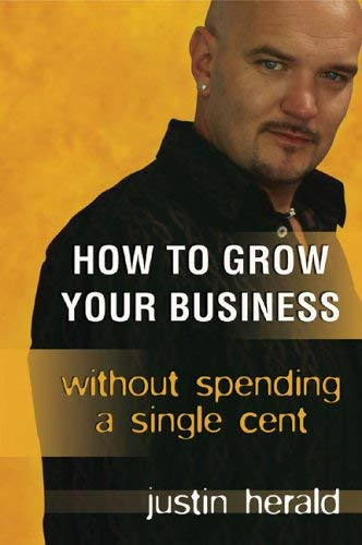 How to Grow Your Business Without Spending a Single Cent 9781741143317