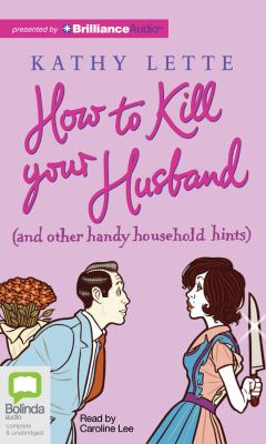 How to Kill Your Husband: (And Other Handy Household Hints) 9781743110065