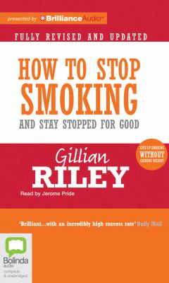 How to Stop Smoking and Stay Stopped for Good 9781743108499
