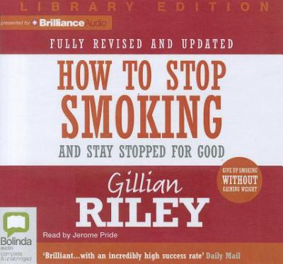 How to Stop Smoking and Stay Stopped for Good 9781743191545