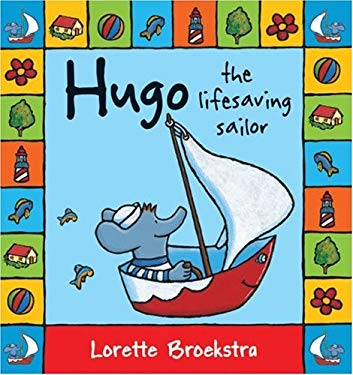 Hugo the Lifesaving Sailor 9781741750454