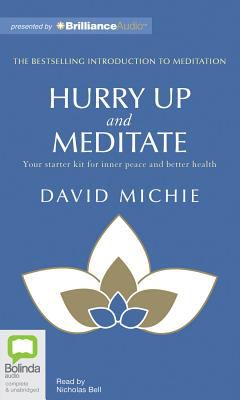 Hurry Up and Meditate: Your Starter Kit for Inner Peace and Better Health 9781742857336