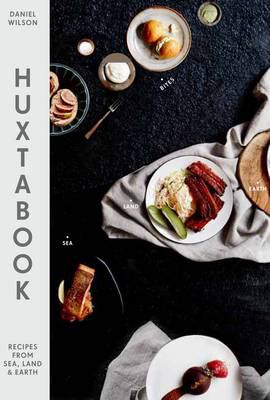 Huxtabook: Recipes from Sea, Land and Earth 9781742707037