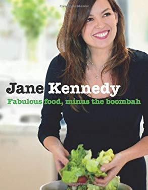 Jane Kennedy: Fabulous Food, Minus the Boombah 9781740668088