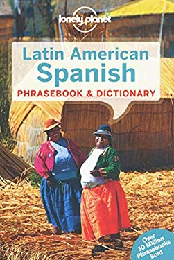 Lonely Planet Latin American Spanish Phrasebook & Dictionary 9781742201870