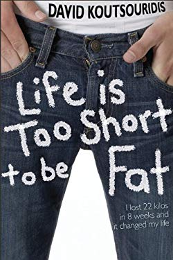 Life Is Too Short to Be Fat 9781741108477