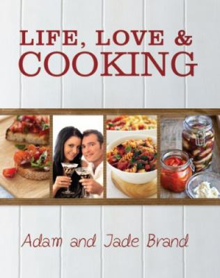 Life, Love & Cooking 9781742571669