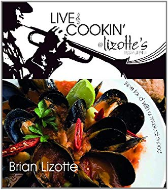 Live & Cooking @ Lizotte's Restaurant: Fine Food with a Musical Mood 9781741107609