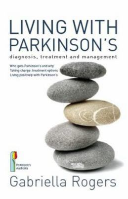 Living with Parkinson's: Diagnosis, Treatment and Management 9781741108927