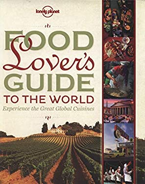 Food Lover's Guide to the World 9781743210208