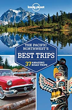 Lonel Pacific Northwest's Best Trips 9781741798159