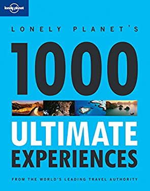 Lonely Planet 1000 Ultimate Experiences 9781741799453