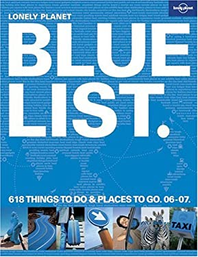 Lonely Planet Blue List: 618 Things to Do & Places to Go 9781741047349