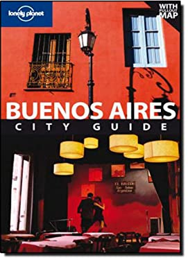 Lonely Planet Buenos Aires City Guide [With Pullout Map] 9781741046991