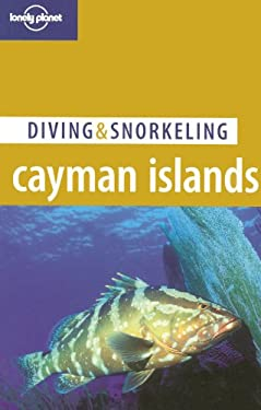 Lonely Planet Diving & Snorkeling Cayman Islands 9781740598972