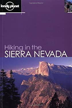 Lonely Planet Hiking in the Sierra Nevada 9781740592727