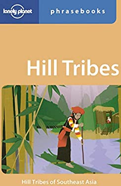 Lonely Planet Hill Tribes Phrasebook 9781740591485