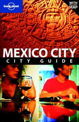 Lonely Planet Mexico City, City Guide 9781740591829