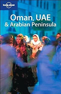 Lonely Planet Oman, UAE & Arabian Peninsula 9781741045468