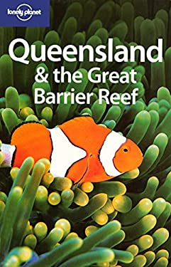 Lonely Planet Queensland & the Great Barrier Reef 9781741047004