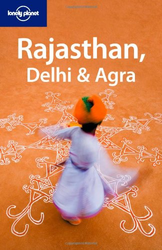Lonely Planet Rajasthan, Delhi & Agra 9781741046908