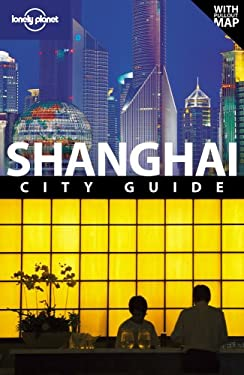 Lonely Planet Shanghai City Guide [With Pull-Out Map] 9781741792836