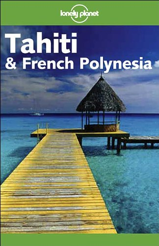 Lonely Planet Tahiti & French Polynesia