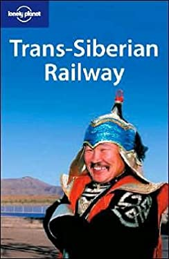 Lonely Planet Trans-Siberian Railway 9781740595360