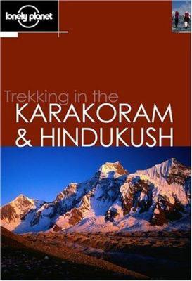 Lonely Planet Trekking in the Karakoram & Hindukush 9781740590860