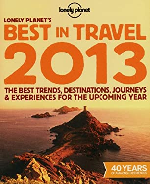 Lonely Planet's Best in Travel 2013 9781742209999