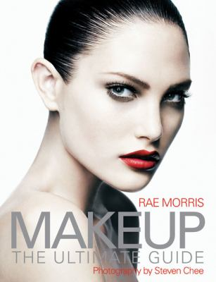 Makeup: The Ultimate Guide 9781741752267
