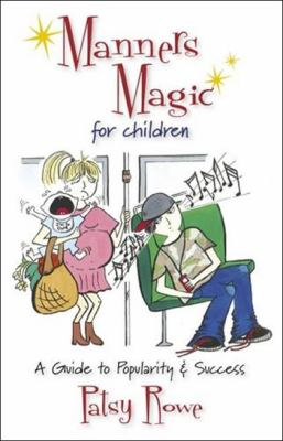 Manners Magic for Children: A Guide to Popularity & Success 9781741109146