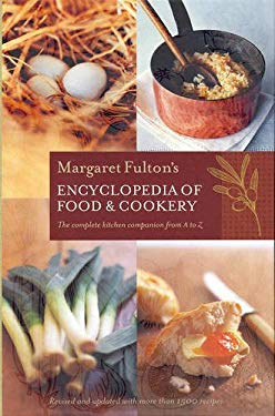 Margaret Fulton's Encyclopedia of Food & Cookery: The Complete Kitchen Companion from A to Z 9781740662703