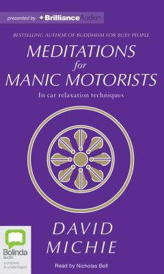 Meditations for Manic Motorists: In Car Relaxation Techniques 9781743105757