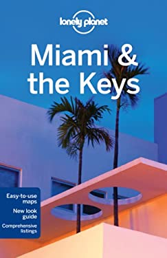 Lonely Planet Miami & the Keys [With Pull-Out Map] 9781741795776