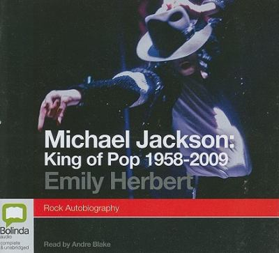 Michael Jackson: King of Pop 1958-2009: Rock Autobiography 9781742145846