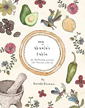 My Abuela's Table: An Illustrated Journey Into Mexican Cooking 9781742701745