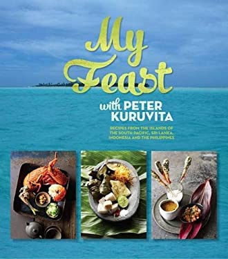 My Feast with Peter Kuruvita: Recipes from the Islands of the South Pacific, Sri Lanka, Indonesia and the Philippines 9781742705118
